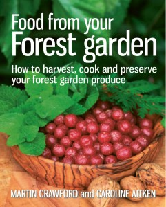 Food from Your Forest Garden by Martin Crawford and Caroline Aitken